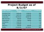 project budget as of 8 3 07