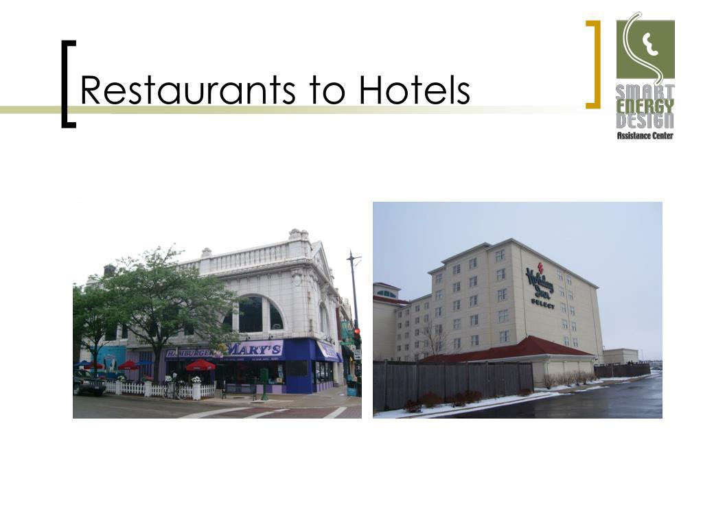 Restaurants to Hotels