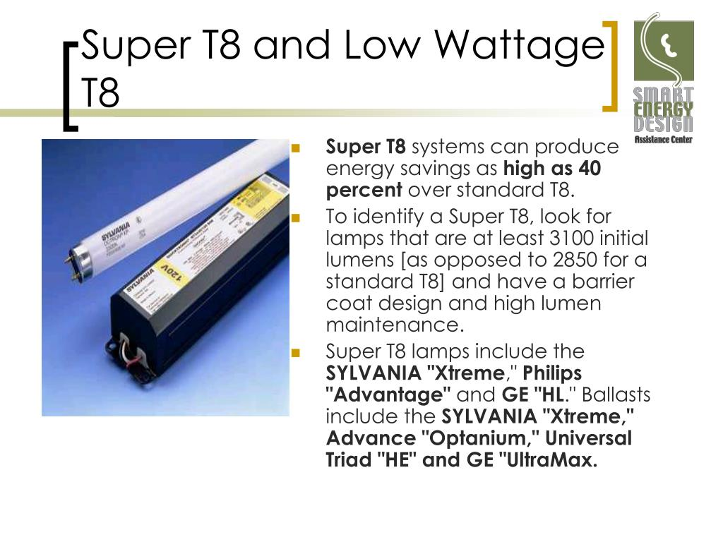 Super T8 and Low Wattage T8