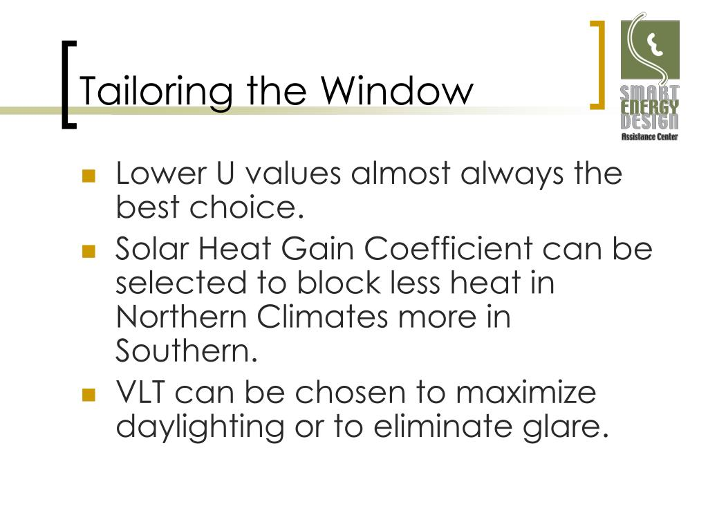 Tailoring the Window