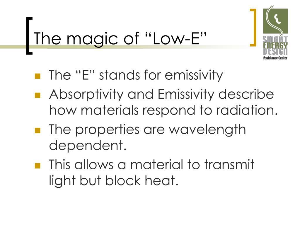 "The magic of ""Low-E"""