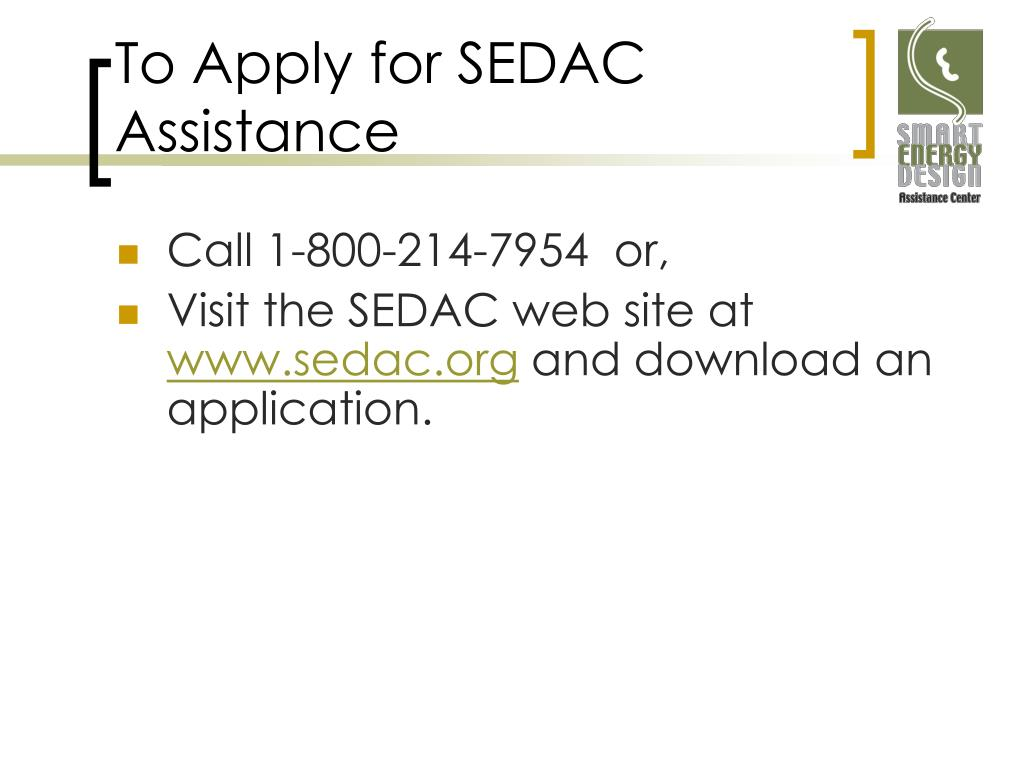 To Apply for SEDAC Assistance