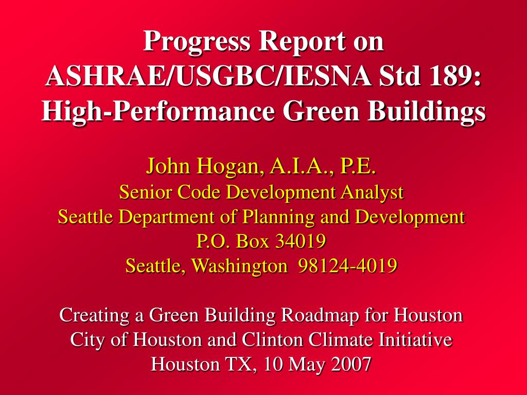 progress report on ashrae usgbc iesna std 189 high performance green buildings l.