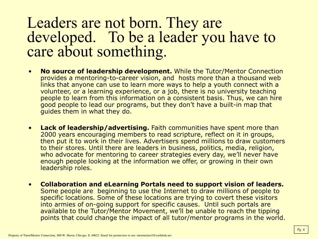 No source of leadership development.