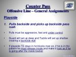 counter pass offensive line general assignments