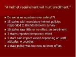 a helmet requirement will hurt enrollment37