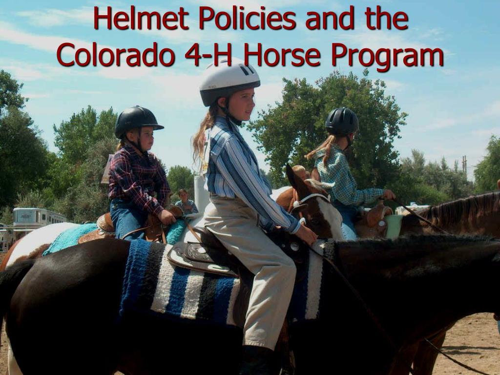 helmet policies and the colorado 4 h horse program l.