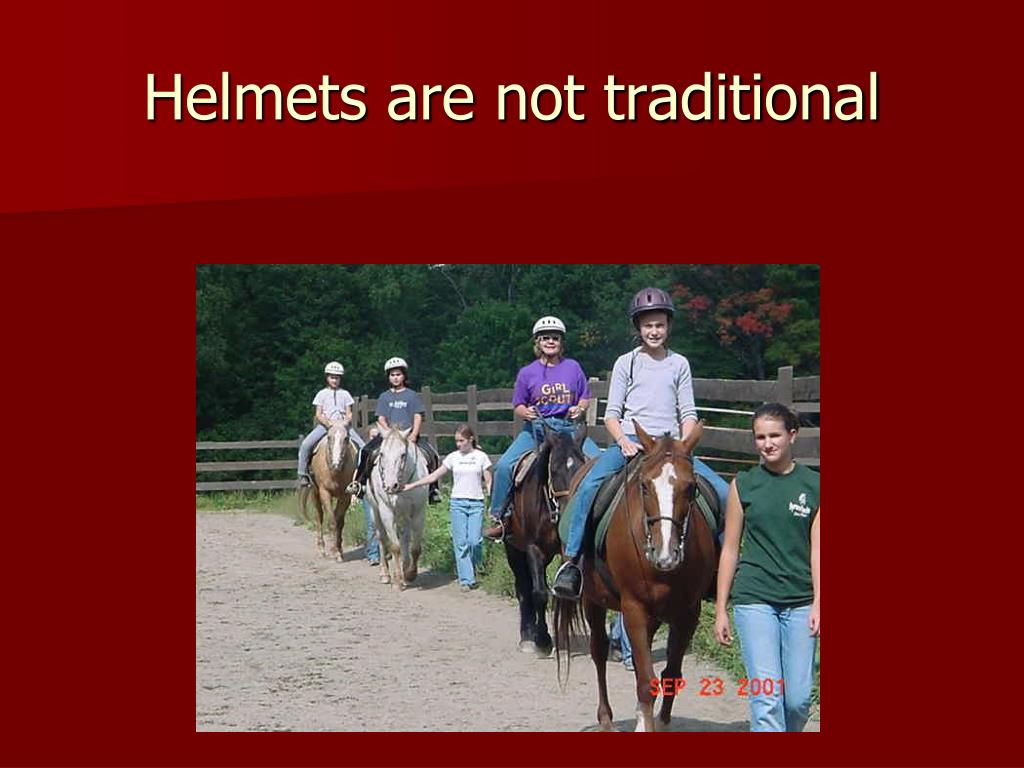 Helmets are not traditional