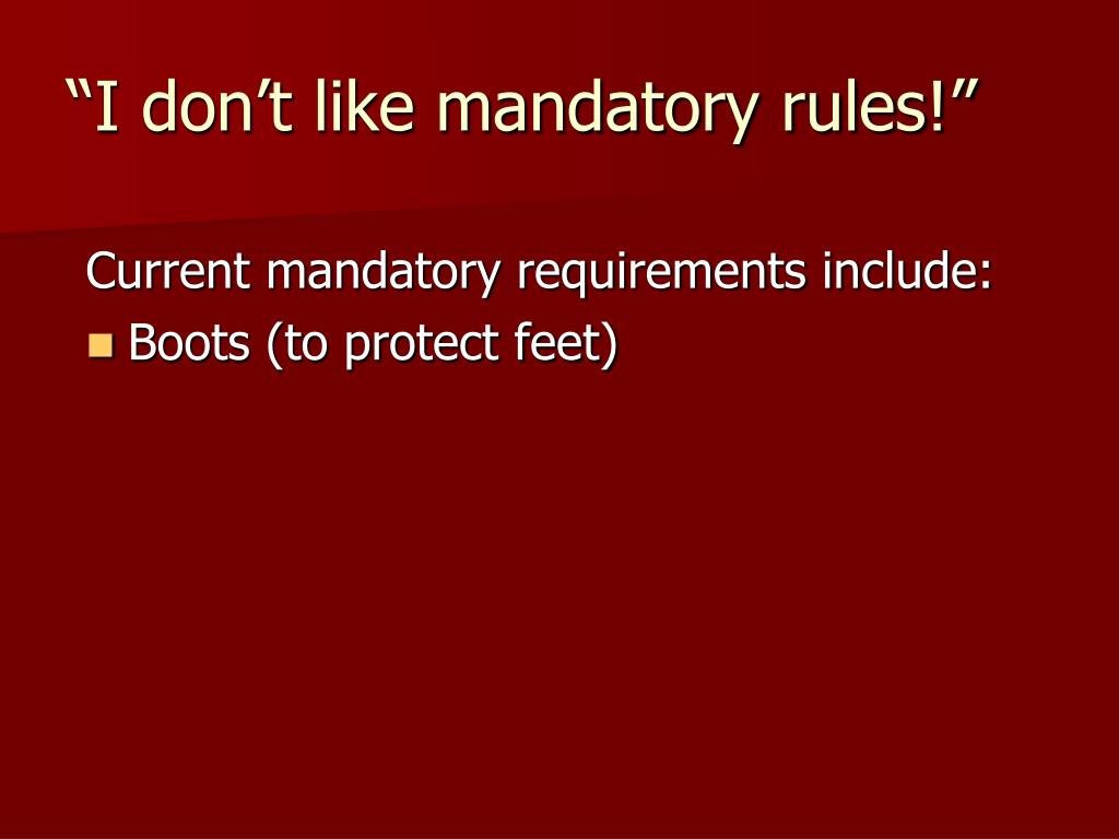 Current mandatory requirements include: