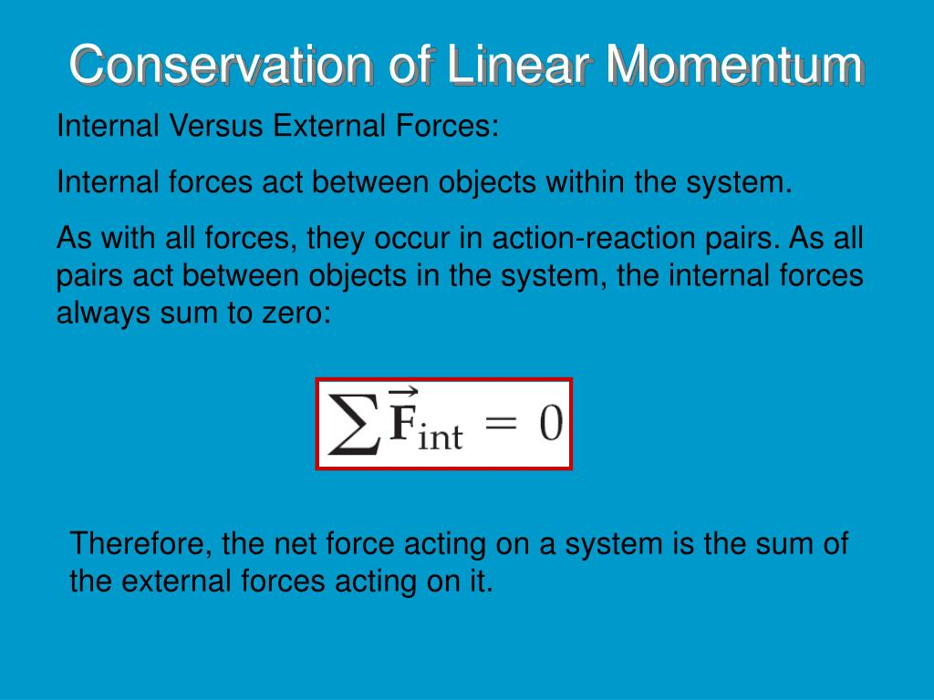 momentum and internal force Newton's second law of motion states that a body's rate of change in momentum is equal to the net force acting on it momentum depends on the frame of reference.
