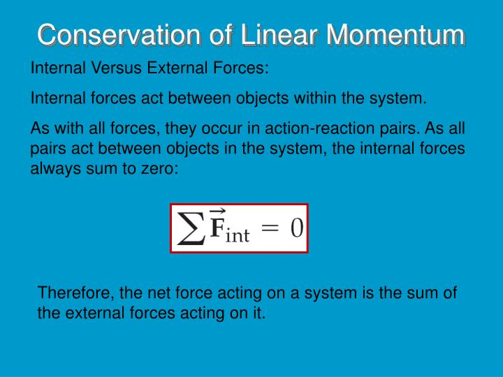momentum and internal force Force) acts on particle 2, there must be a second force—equal in magnitude but  linear momentum is a vector quantity because it equals the product of a scalar  energy or internal energy there is only one type of linear momentum, so we see no such transformations when using a momentum approach to a problem these dif.