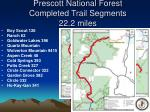 prescott national forest completed trail segments 22 2 miles