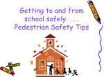 getting to and from school safely pedestrian safety tips