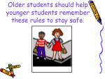 older students should help younger students remember these rules to stay safe