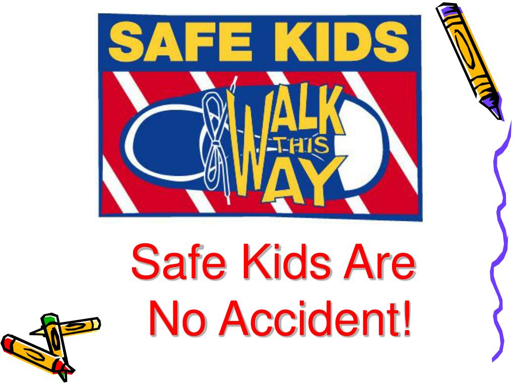 safe kids are no accident l.