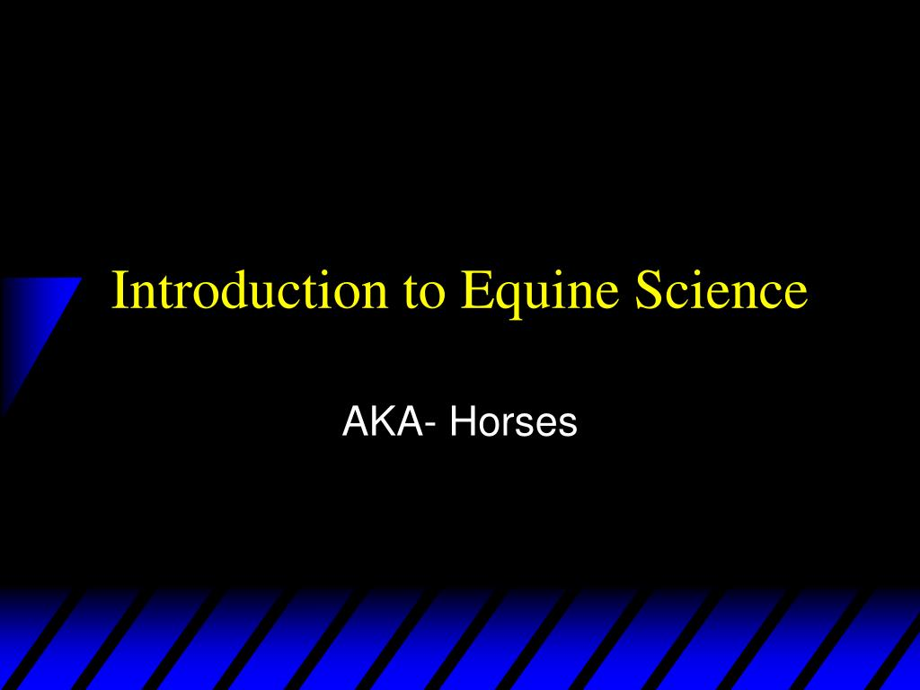 introduction to equine science l.