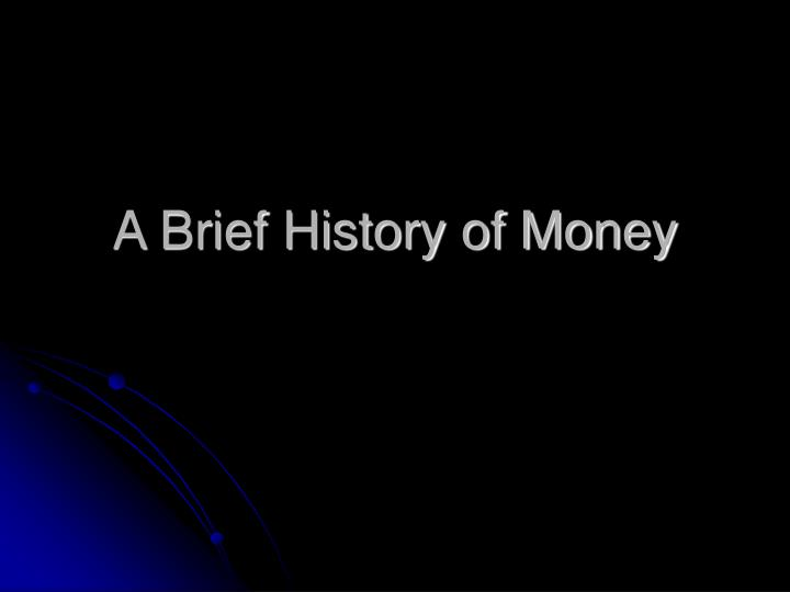 a brief history of money n.
