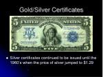 gold silver certificates1