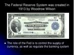 the federal reserve system was created in 1913 by woodrow wilson