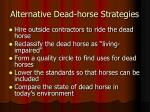 alternative dead horse strategies5
