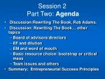 session 2 part two agenda