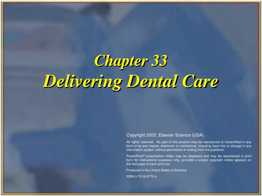 chapter 33 delivering dental care l.