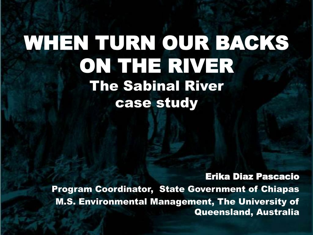 when turn our backs on the river the sabinal river case study l.