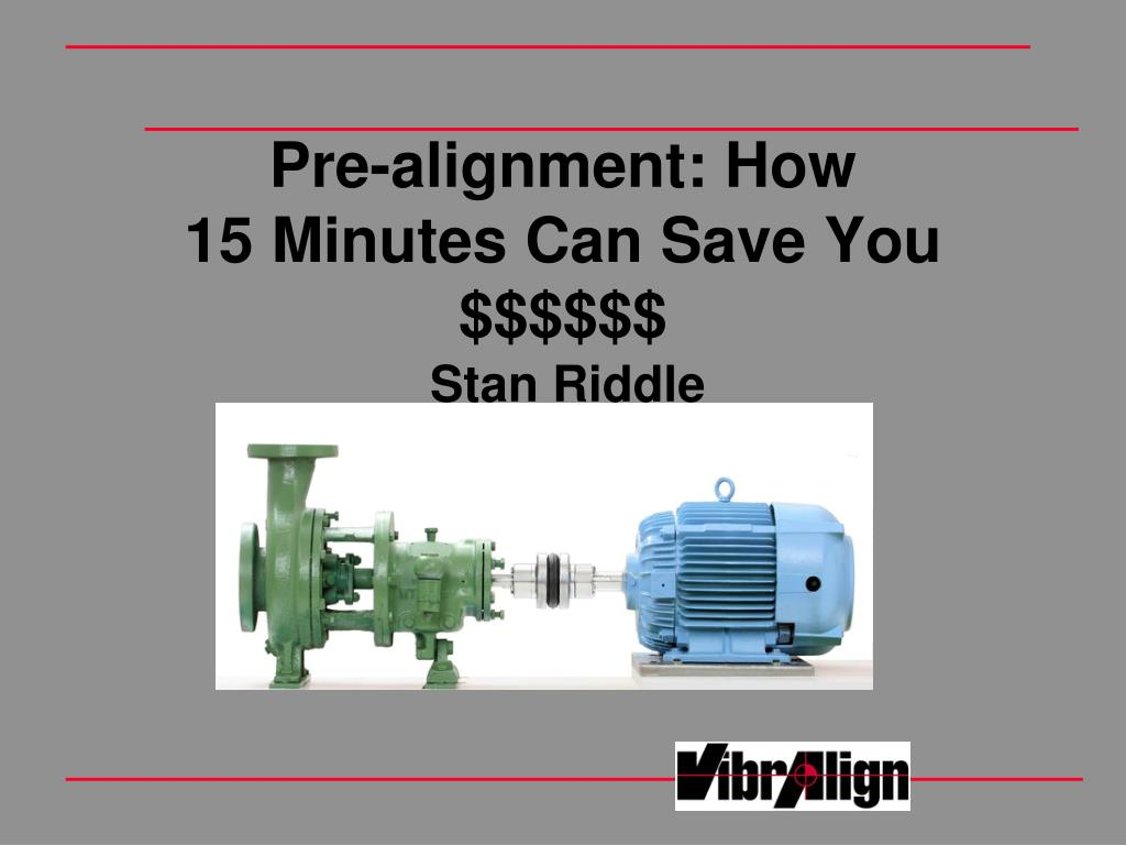 pre alignment how 15 minutes can save you l.