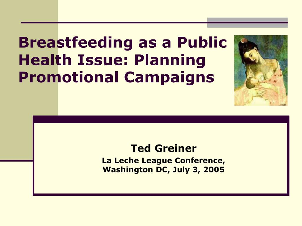 breastfeeding as a public health issue planning promotional campaigns l.