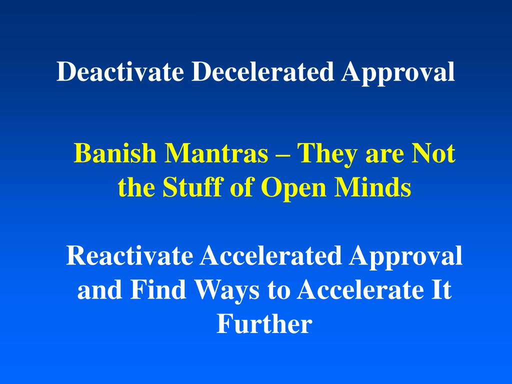 Deactivate Decelerated Approval
