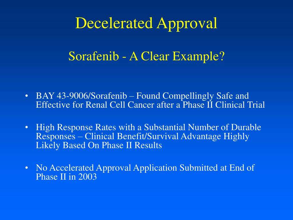 Decelerated Approval