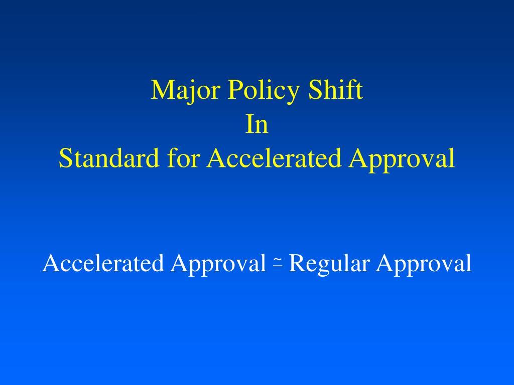 Major Policy Shift