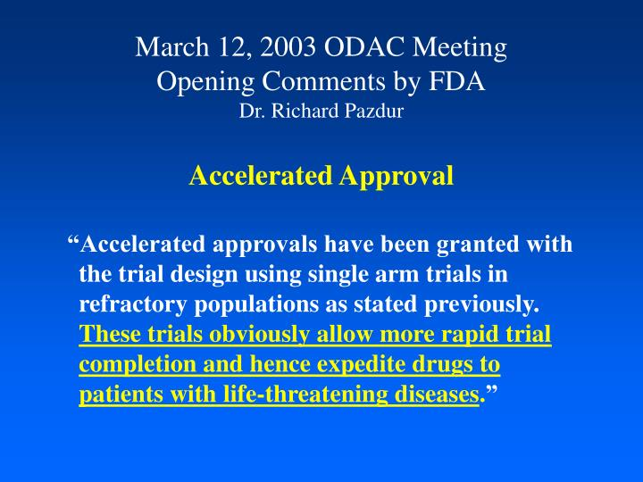 March 12 2003 odac meeting opening comments by fda dr richard pazdur accelerated approval