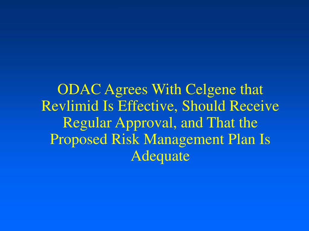 ODAC Agrees With Celgene that Revlimid Is Effective, Should Receive Regular Approval, and That the Proposed Risk Management Plan Is Adequate