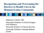 recognizing and overcoming the barriers to health care in the hispanic latino community