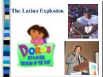 the latino explosion7