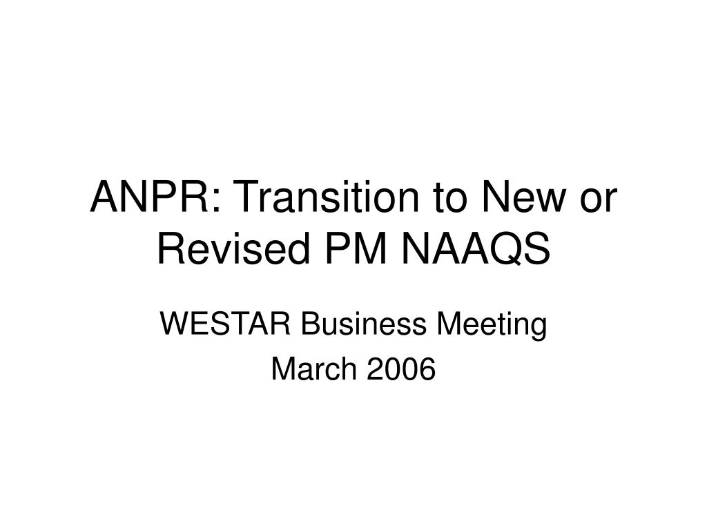 anpr transition to new or revised pm naaqs l.