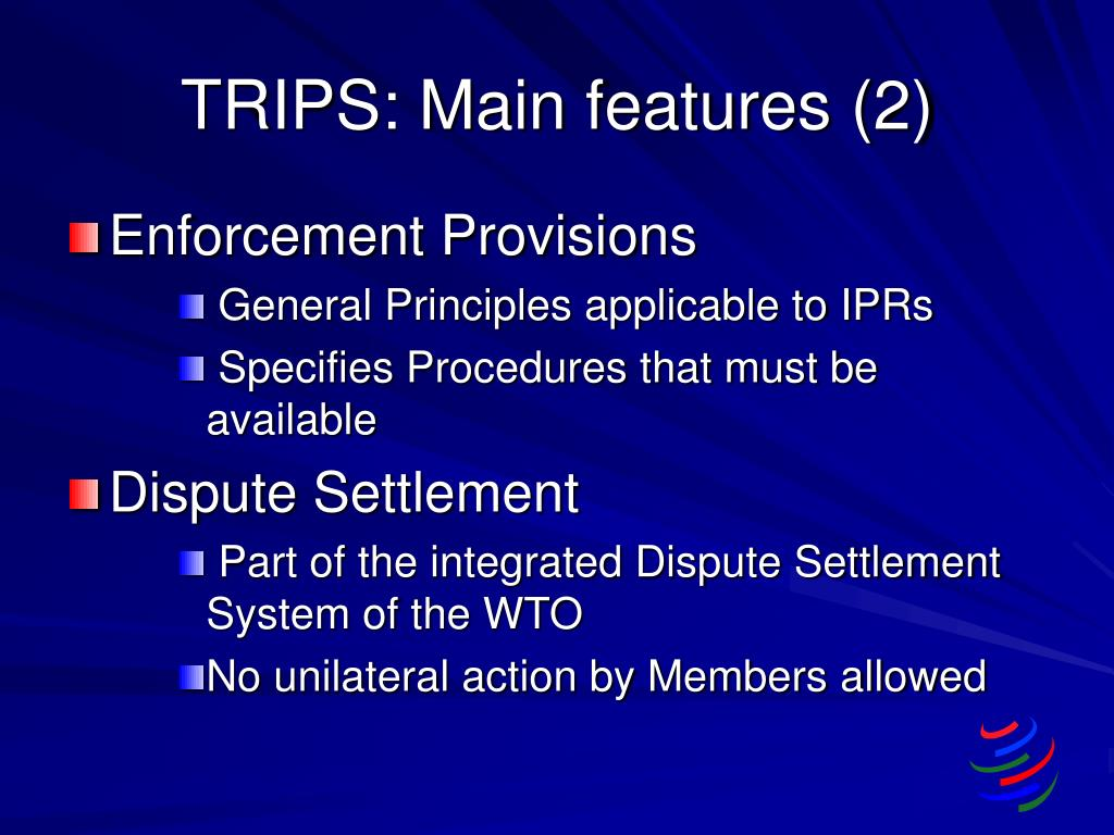 TRIPS: Main features (2)