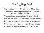 the c lflag field