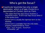 who s got the focus