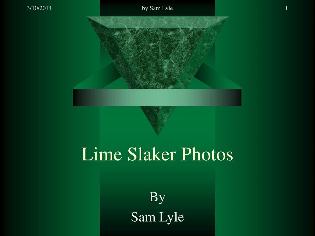 lime slaker photos l.