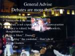 general advise debates are more than issues