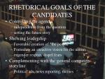 rhetorical goals of the candidates