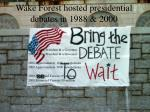 wake forest hosted presidential debates in 1988 2000