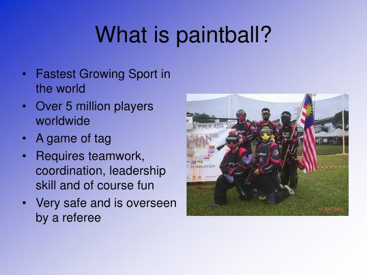 What is paintball?