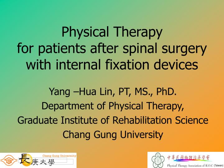 physical therapy for patients after spinal surgery with internal fixation devices n.
