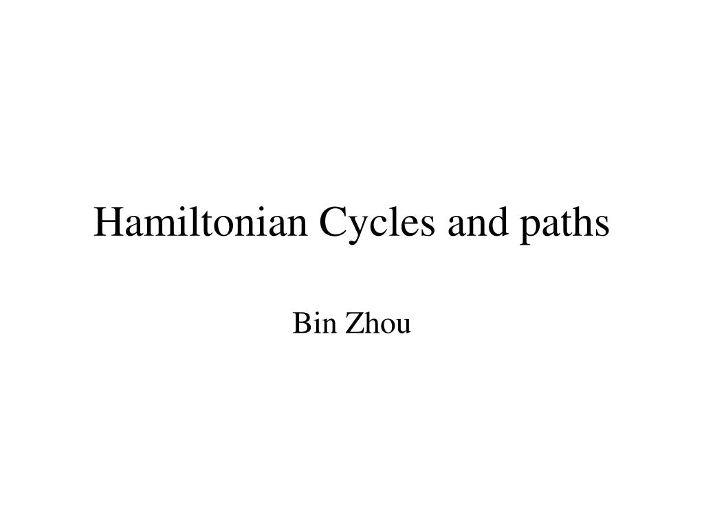 hamiltonian cycles and paths l.