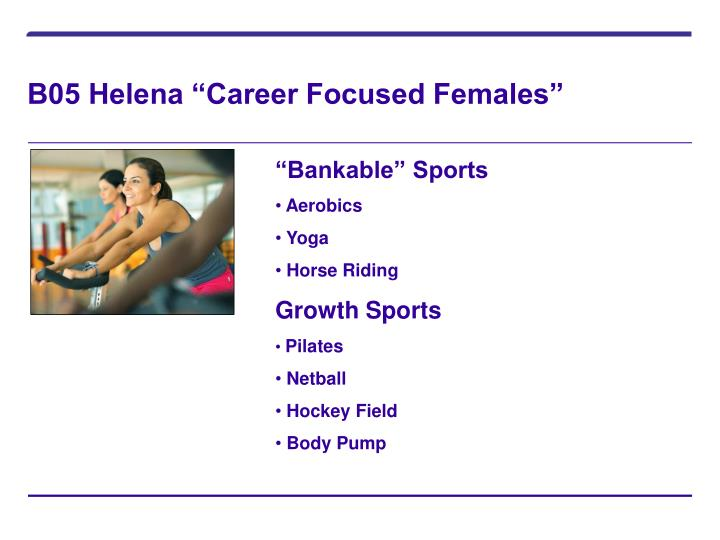 "B05 Helena ""Career Focused Females"""