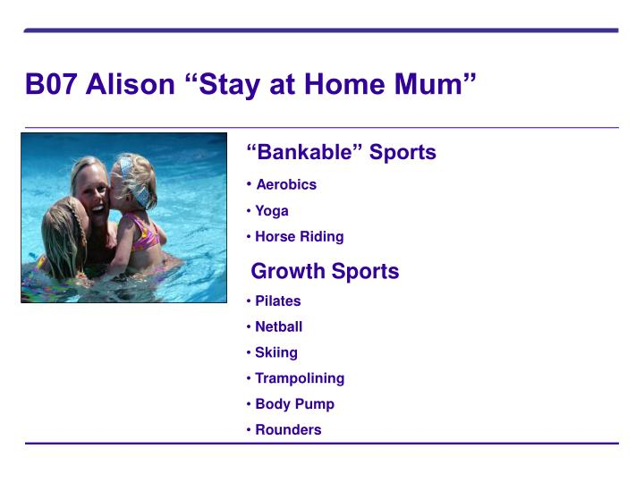 """B07 Alison """"Stay at Home Mum"""""""