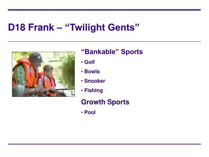 """D18 Frank – """"Twilight Gents"""""""